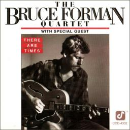 (Bop) [CD] The Bruce Forman Quartet with Special Guest Bobby Hutcherson - There Are Times - 1987, FLAC (tracks+.cue), lossless