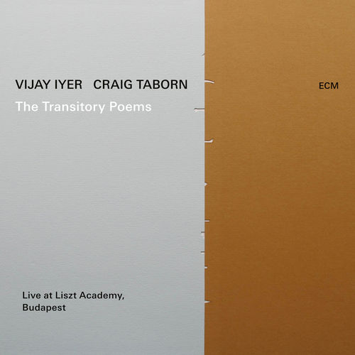 2019 Vijay Iyer - The Transitory Poems (Live At Liszt Academy, Budapest 2018) {ECM 002970102} [WEB]