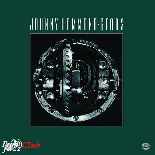 (Jazz-Funk, Soul Jazz) [CD] Johnny Hammond - Gears (40th Anniversary Edition) - 1975 (2015), FLAC (tracks+.cue), lossless