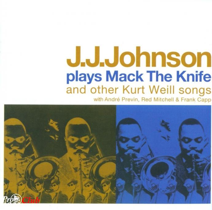 2009 J.J. Johnson - Plays Mack the Knife & Other Kurt Weill Songs {Lone Hill Jazz LHJ 10376}