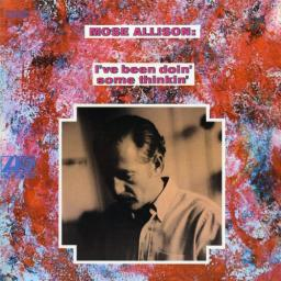 [TR24][OF] Mose Allison - I've Been Doin' Some Thinkin' - 1968/2011 (Vocal Jazz, Piano Blues)
