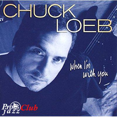 (Smooth Jazz) Chuck Loeb - When I'm With You - 2005, APE (image + .cue), lossless