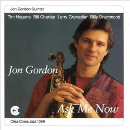 (Bop) [WEB] Jon Gordon Quintet: Tim Hagans, Bill Charlap, Larry Grenadier, Billy Drummond - Ask Me Now - 2009, FLAC (tracks), lossless