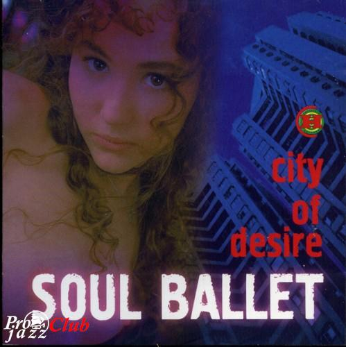 (Jazz) Soul Ballet - City Of Desire [lossless] - 1999, FLAC (image + .cue)