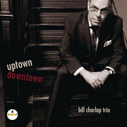 (Bop, Swing) [CD] Bill Charlap Trio - Uptown, Downtown - 2017, FLAC (tracks+.cue), lossless