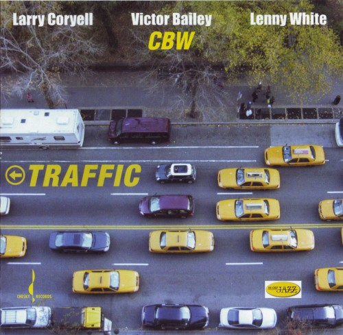 2006 Larry Coryell, Victor Bailey & Lenny White - Traffic {Chesky 322} [DST 1-2,8]