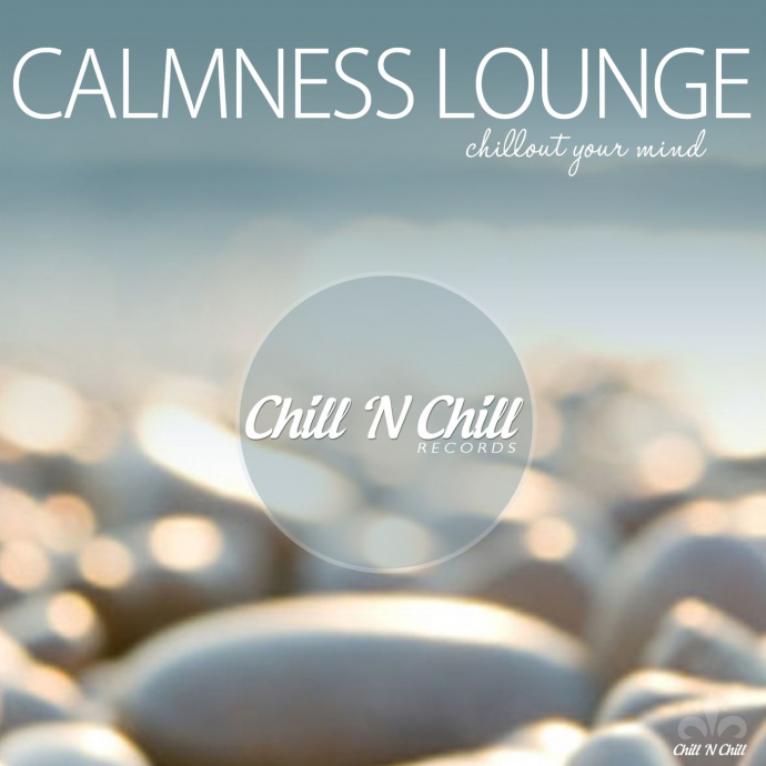 2018 VA - Calmness Lounge (Chillout Your Mind) {Chill 'N Chill CNC011} [WEB]