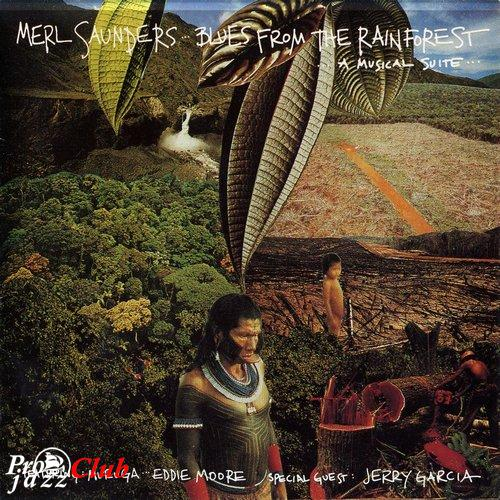 (Funk, Soul, World Fusion) [CD] Merl Saunders - Blues from the Rainforest: A Musical Suite - 1990, FLAC (tracks+.cue), lossless