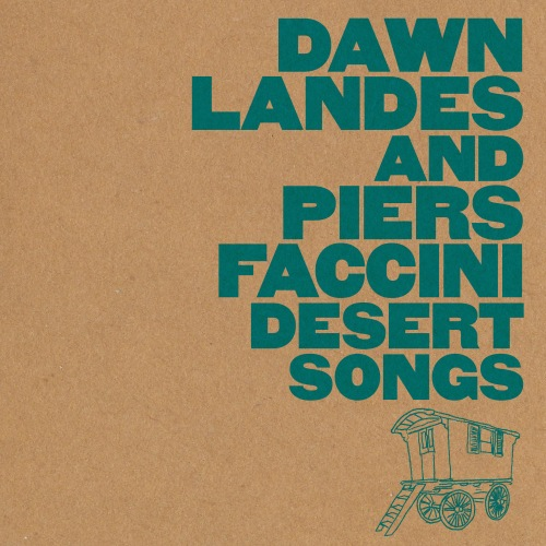 2016 Piers Faccini & Dawn Landes - Desert Songs {Beating Drum} [24-44,1]