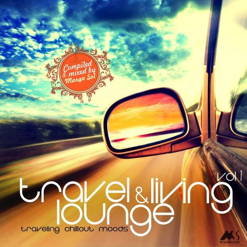 2014 VA - Travel & Living Lounge, Vol. 1 (Compiled by Marga Sol) {M-Sol} [WEB]
