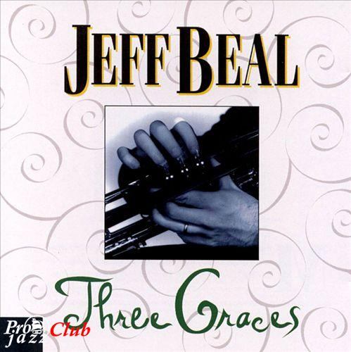 (Contemporary Jazz, Post-Bop, Fusion) [CD] Jeff Beal (feat. John Patitucci, Dave Weckl, Vinnie Colaiuta, Steve Cardenas, John Beasley) - Three Graces - 1993, FLAC (tracks+.cue), lossless