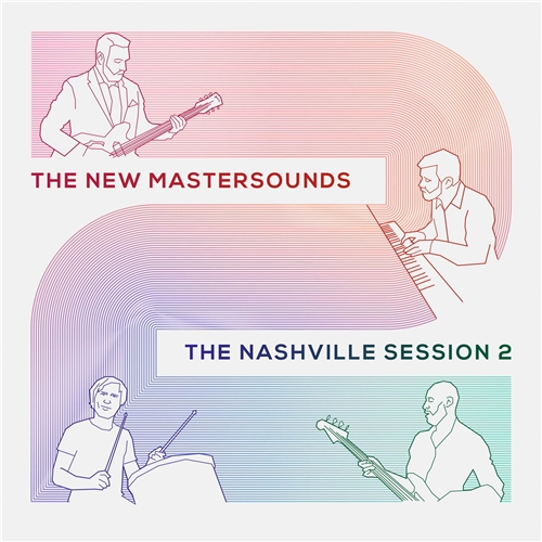 2018 The New Mastersounds - The Nashville Session 2 {One Note} [WEB]