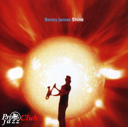 (Smooth Jazz, Saxophone) Boney James - Shine - 2006, FLAC (tracks + .cue), lossless