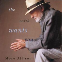 (Hard Bop, Piano Blues, Vocal Jazz) Mose Allison - The Earth Wants You - 1994, FLAC (tracks+.cue), lossless