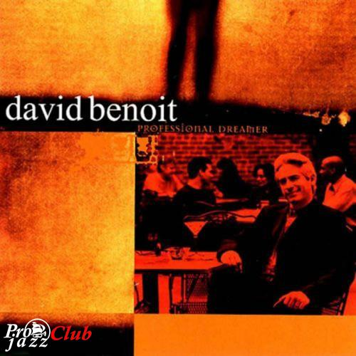 (Crossover Jazz, Jazz Instrument, Piano Jazz) David Benoit - Professional Dreamer - 1999, FLAC (tracks+.cue), lossless