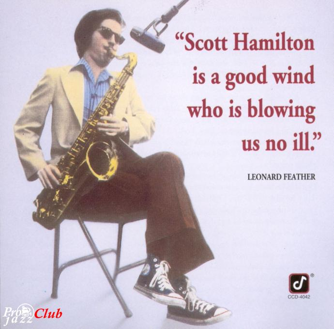 1977 Scott Hamilton - Is A Good Wind Who's Blowing Us No Ill {Concord Jazz CCD-4042}