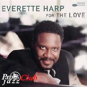 (Smooth Jazz) Everette Harp - For The Love 2000 - 2000, FLAC (image + .cue), lossless