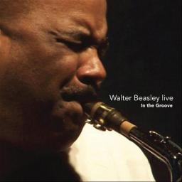 2010 Walter Beasley - Walter Beasley Live - In the Groove {Affable} [mp3,320]