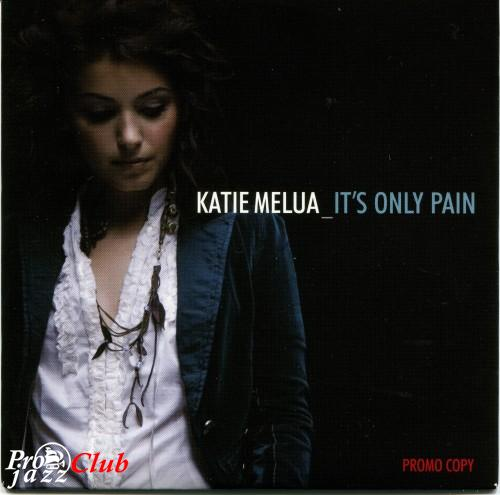 (Vocal Jazz) [CD] Katie Melua - It's Only Pain (Promo Copy) - 2006, FLAC (image+.cue), lossless