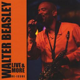1996 Walter Beasley - Walter Beasley Live and More {Affable CD1101} [mp3, 320]
