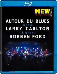 2009 Larry Carlton & Robben Ford - Autour de Blues [Blu-ray]