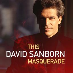 2018 David Sanborn - This Masquerade {Warner, X5 Music} [WEB]