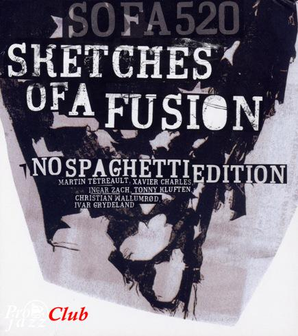 (Avant-garde / Experimental music / Free improvisation) No Spaghetti Edition - Sketches of a Fusion - 2005, FLAC (image+.cue), lossless