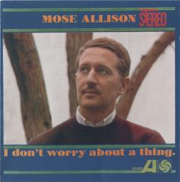 (Jazz, Blues, Hard Bop) Mose Allison - I Don't Worry About a Thing - 1959, FLAC (image+.cue), lossless