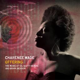 2015 Charenee Wade - Offering: The Music Of Gil Scott-Heron & Brian Jackson [24-44,1]