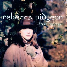 1998 Rebecca Pidgeon - Four Marys {Chesky CHDVD175} [24-96]