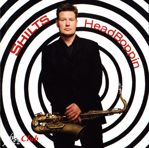 (Smooth Jazz) Shilts - HeadBoppin (2006) - 2006, FLAC (.log + .cue + covers), lossless