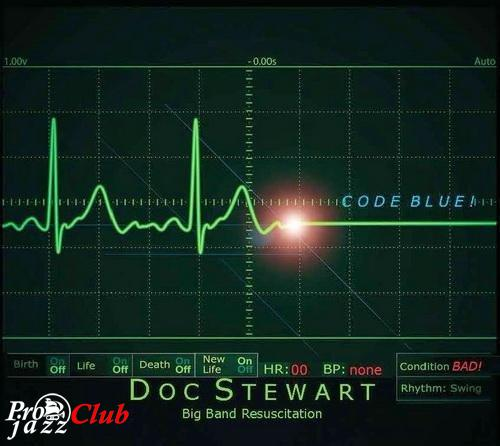 (Mainstream Jazz | Big Band) Doc Stewart Big Band Resuscitation - Code Blue! - 2014, MP3, 320 kbps