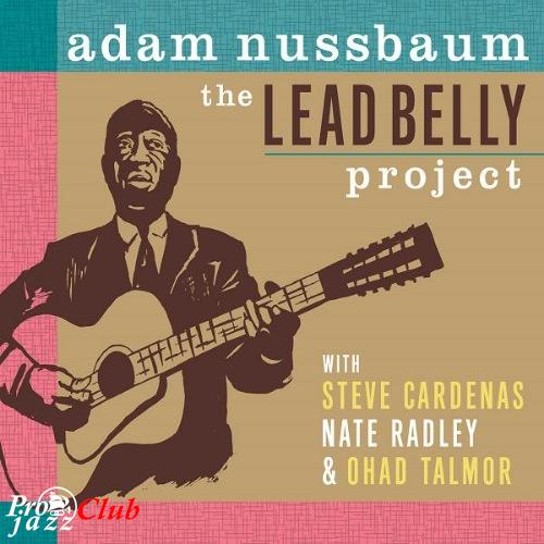 2018 Adam Nussbaum - The Lead Belly Project {Sunnyside SSC 1500} [24-88,2]