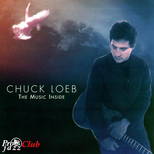 (Smooth Jazz) Chuck Loeb - The Music Inside - 1996, APE (image + .cue), lossless
