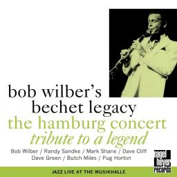 1996 Bob Wilber's Bechet Legacy - The Hamburg Concert - Tribute to a Legend {Nagel Heyer CD028} [WEB]