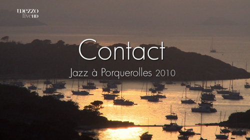 2010 Contact - Jazz a Porquerolles [HDTV 1080i]