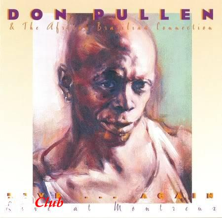 (Free Jazz, Latin Jazz) Don Pullen & The African Brazilian Connection - Live...Again - 1995, FLAC (tracks), lossless