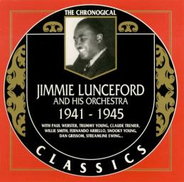 1996 Jimmie Lunceford and His Orchestra - 1941-1945 {The Chronological Classics CC 862} [CD]