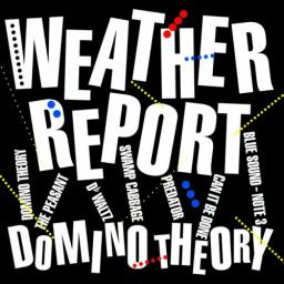 1984 Weather Report - Domino Theory {CBS 25839} [24-96]