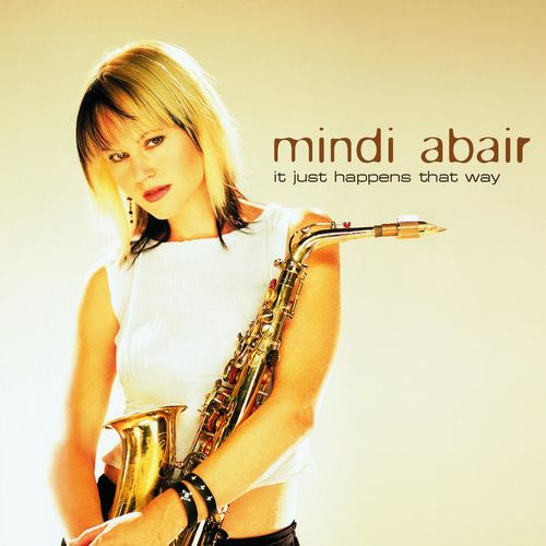 2003 Mindi Abair - It Just Happens That Way {GRP 065229}