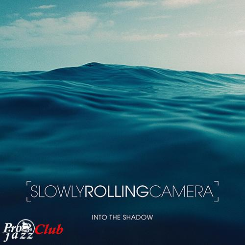 (Neo-Soul) [CD] Slowly Rolling Camera - Into The Shadow - 2014, FLAC (tracks+.cue), lossless