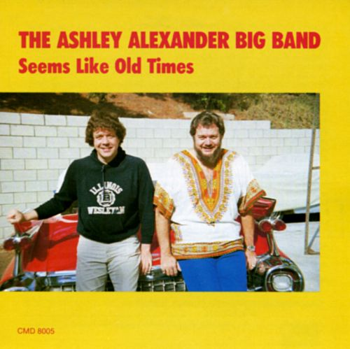 1987 The Ashley Alexander Big Band — Seems Like Old Times {Chase Music CMD 8005}