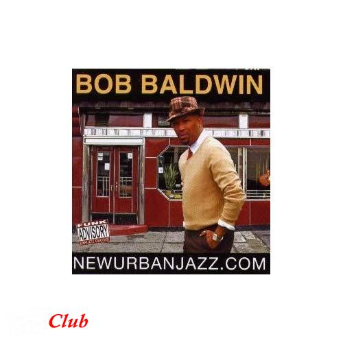 (jazz, smooth jazz, funk) Bob Baldwin - NEWURBANJAZZ.COM - 2008, APE (image + .cue), lossless