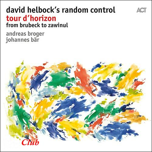 2018 David Helbock's Random Control - Tour d'Horizon {ACT Music} [24-96]