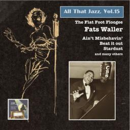 2014 Fats Waller - All That Jazz, Vol. 15_ The Flat Foot Floogee {Jube Pops} [WEB]