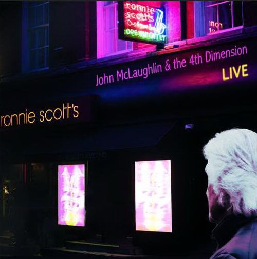 2017 John McLaughlin & The 4th Dimension - Live at Ronnie Scott's {Abstract Logix ABLX 058}