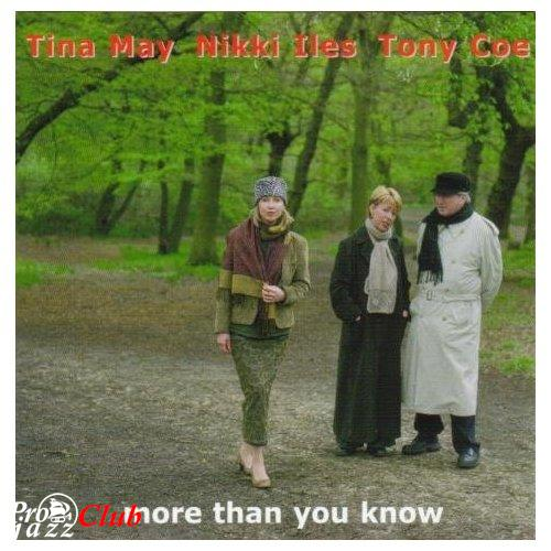 (Vocal Jazz) Tina May (with Nikki Iles & Tony Coe) - More Than You Know - 2004, FLAC (tracks+.cue), lossless
