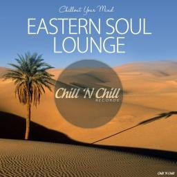 2019 VA - Eastern Soul Lounge (Chillout Your Mind) {Chill 'N Chill} [WEB]