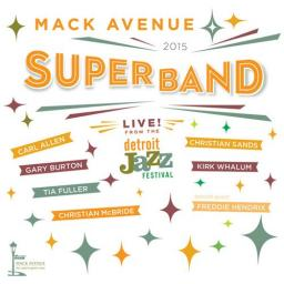 (Post-Bop, Contemporary Jazz) [WEB] Mack Avenue SuperBand (Christian McBride, Gary Burton, Kirk Whalum, Christian Sands, Tia Fuller, Carl Allen) - Live From the Detroit Jazz Festival 2015 - 2016, FLAC (tracks), lossless