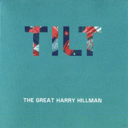 2017 The Great Harry Hillman - Tilt {Cuneiform Rune 433}